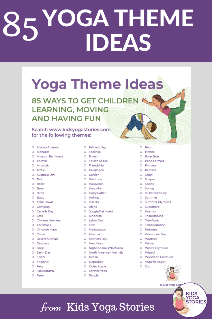 85 yoga theme ideas yoga themes make teaching yoga to kids easy and fun check out all these yoga ideas and get creative with your own yoga poses for kids