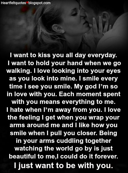 Heartfelt  Love And Life Quotes: Love Message | I want to kiss you all day everyday.