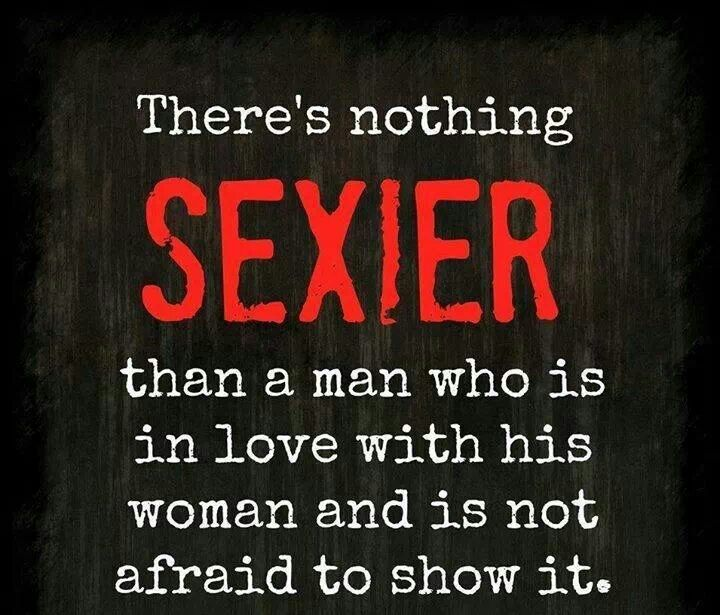 There S Nothing Sexier Than A Man Who Is In Love With His Woman