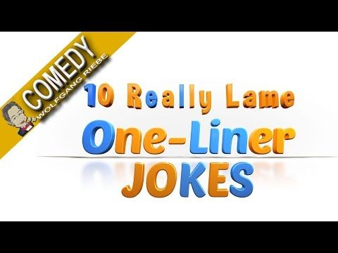 10 Really Lame One-Liners Jokes; Quick Laughs with Wolfgang Riebe - YouTube