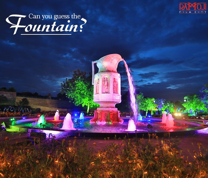 Guess The Most Magnificent Thematic Fountains At Ramoji Film City Fountains City Natural Landmarks