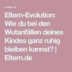 Eltern-Evolution: Wie du bei den Wutanfällen deines Kindes ganz ruhig bleiben kannst?   Eltern.de