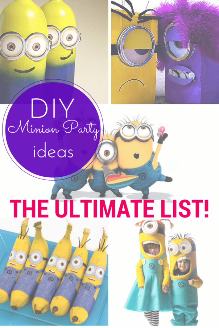 The ultimate list of DIY minion party ideas Birthdays and