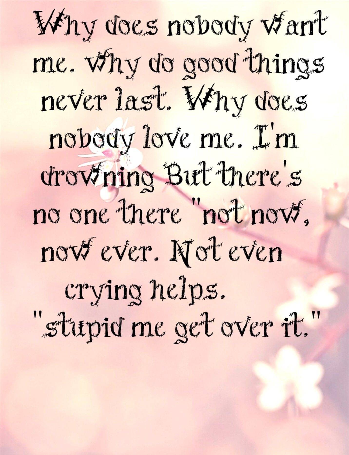 Why Does Nobody Want Me Bf Quotes Clever Quotes Nobody Loves Me