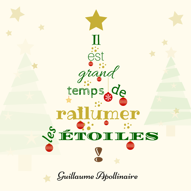 Il Est Grand Temps De Rallumer Les Etoiles Guillaume Apollinaire Noel Citations Citation Noel Texte Noel Citation Noel Drole