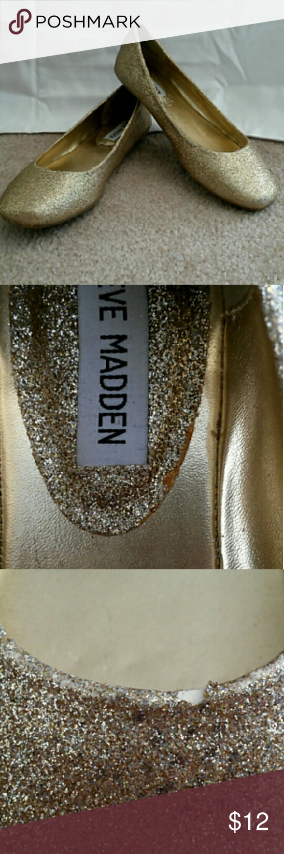 Ballet Flats Gold glitter Steve Madden ballet flats. In excellent condition, no signs of wear on the exterior sole. Orange glue stain on interior sole of the right shoe (pictured) along with a chip in the glitter on the right shoe. Steve Madden Shoes Flats & Loafers