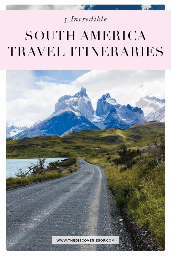 5 Brilliant South America Travel Itineraries