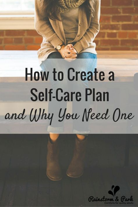How to Create a Self-Care Plan and Why You Need One (with a FREE - care plan