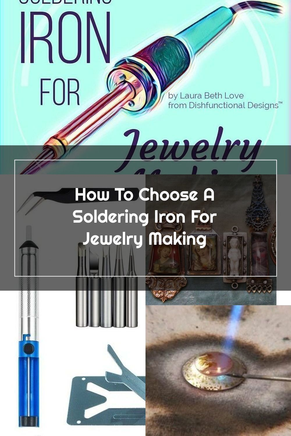 Soldering Iron For Jewelry Making : soldering, jewelry, making, Dishfunctional, Designs:, Choose, Soldering, Jewelry, Making