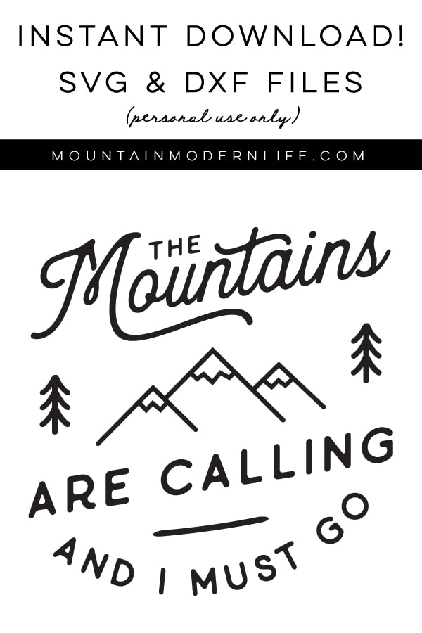 The Mountains Are Calling And I Must Go Svg File Svg The Mountains Are Calling Mountain Svg