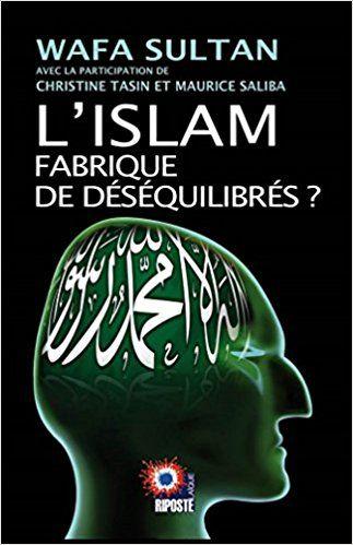 Amazon Fr L Islam Fabrique De Desequilibres Wafa Sultan Livres Fabrique Islam Sultan