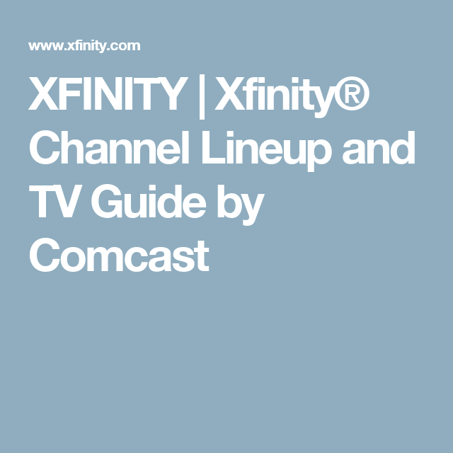 Xfinity Xfinity Channel Lineup And Tv Guide By Comcast Home