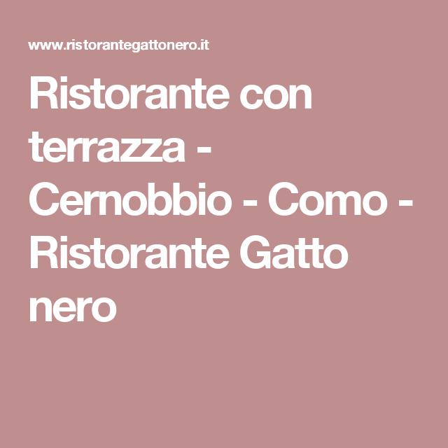Ristorante con terrazza - Cernobbio - Como - Ristorante Gatto nero ...