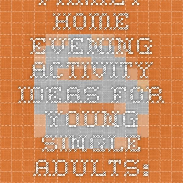 family home evening activity ideas for young single adults the