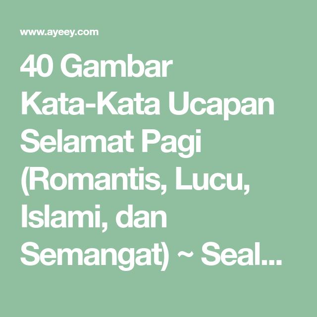 40 Gambar Kata-Kata Ucapan Selamat Pagi (Romantis, Lucu, Islami ...