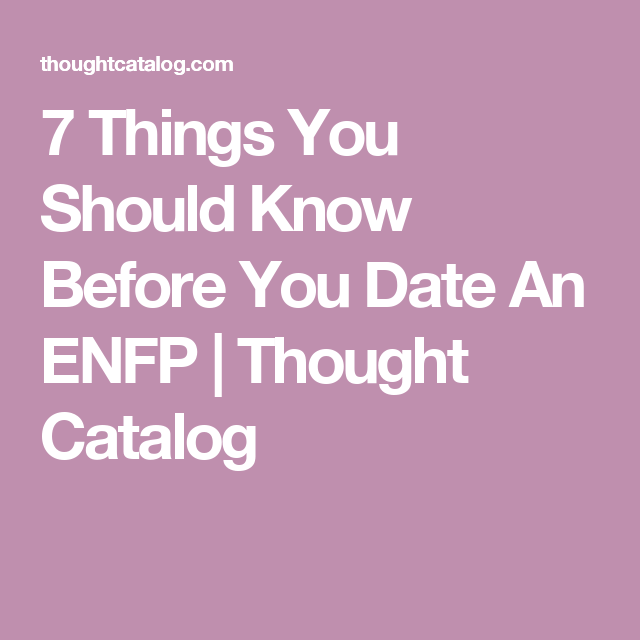 Things you should know while dating