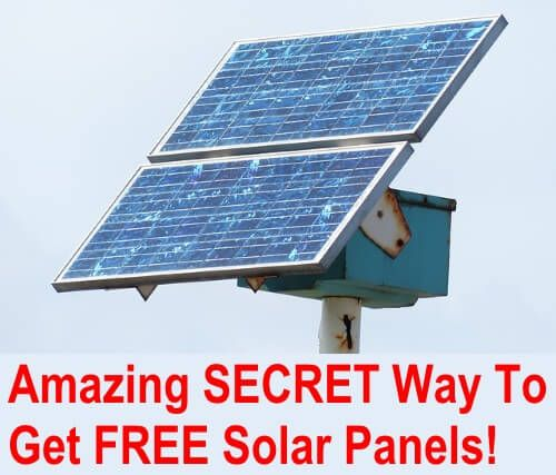 Amazing Secret Way To Get Free Solar Panels Free Solar Panels Solar Panels Free Solar