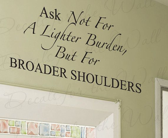 Ask Not Lighter Burden But Broader Shoulders Inspirational Large Wall Lettering Decal Vinyl Quote Sticker Graphic Decoration Art Decor I25 Wall Quotes Decals Letter Wall Vinyl Quotes