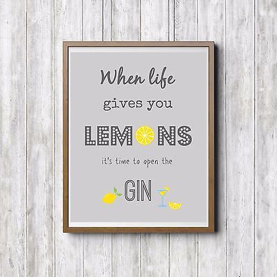 When life gives you lemons make gin and tonic Wall art quote print gift