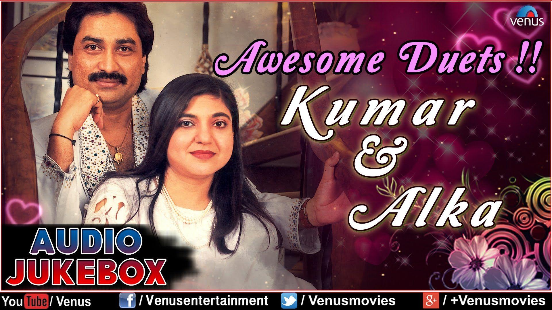 awesome Awesome Duets : Kumar Sanu & Alka Yagnik ~ Romantic Hits    Audio Jukebox