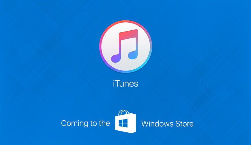 Apple iTunes Eventually Make Its Way Into Windows Store in