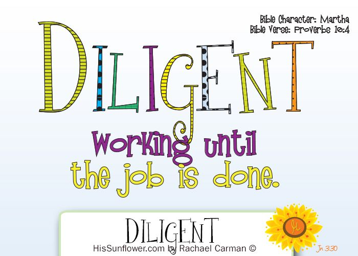 Character Quality: Diligent Diligence is what separates the men from ...