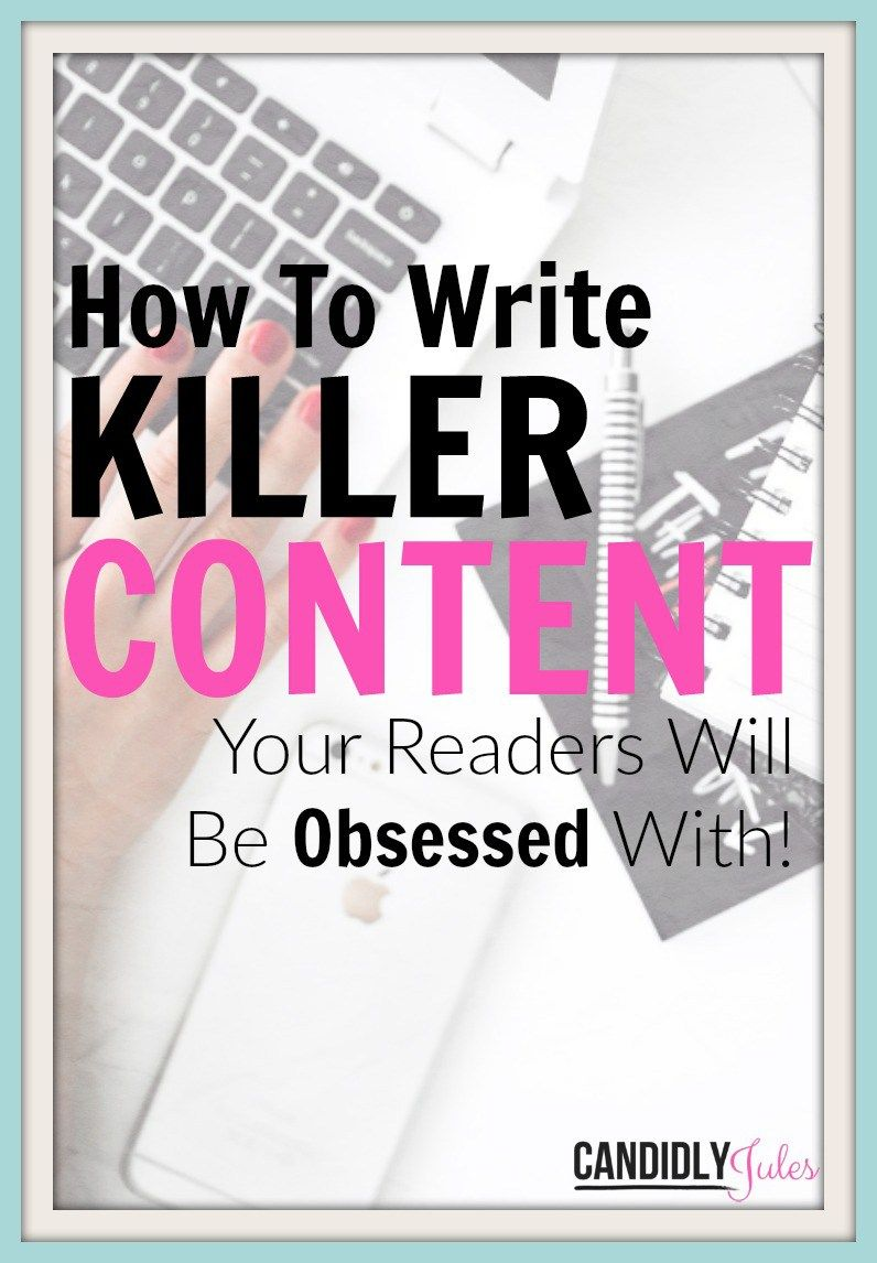 How To Write Killer Content Your Readers Will Be Obsessed With! A walkthrough…