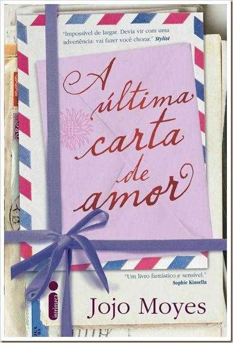 A Ultima Carta De Amor Livros De Romance Leitura De Livros E A