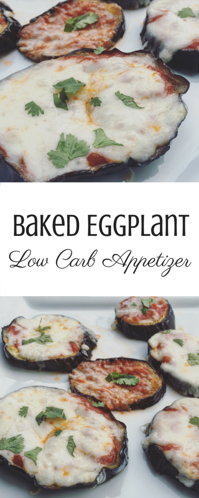 Baked Eggplant is another great appetizer that is low on carbs yet filling and tastes amazing! Guilt free appetizer that knock those cravings!