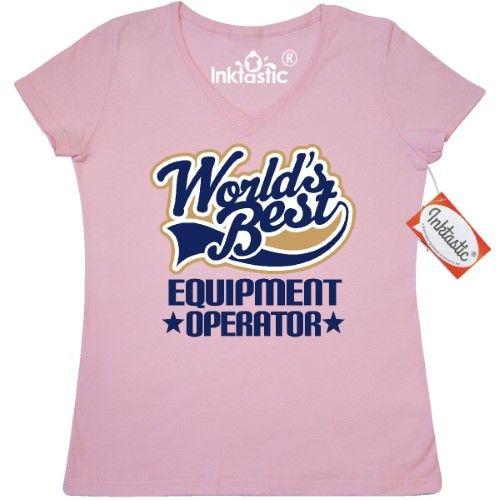 Inktastic Equipment Operator Worlds Best WomenS VNeck TShirt
