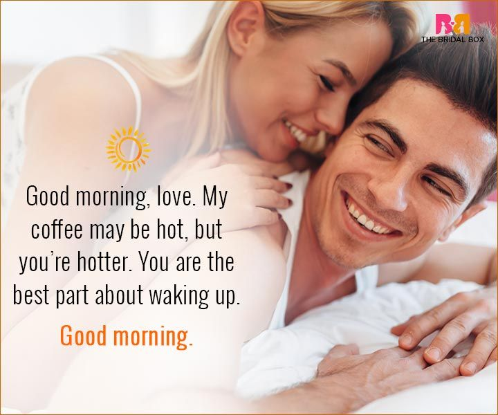 Good Morning Love Quotes For Husband 15 Sweet Quotes For Him Good Morning Love Morning Love Quotes Morning Quotes For Him