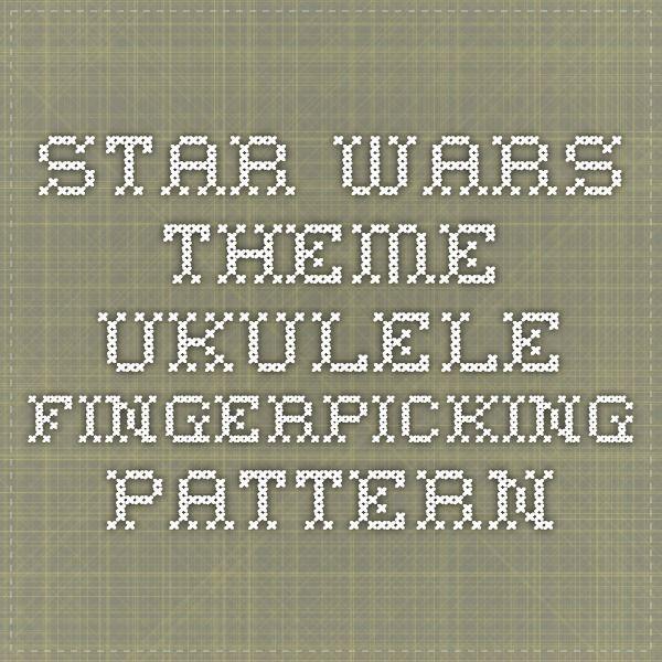 Star Wars Theme Ukulele Fingerpicking Pattern Music Education