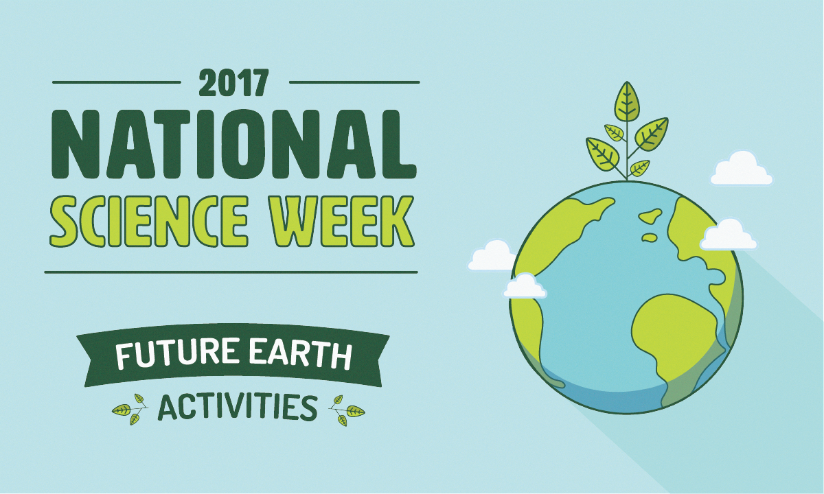 Future Earth | National Science Week 2017 Activities and ...