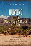 Free Kindle Book -   Hunting Old Snowbeard's Gold: Searches for and Seekers of the Lost Dutchman Gold Mine Check more at http://www.free-kindle-books-4u.com/childrens-ebooksfree-hunting-old-snowbeards-gold-searches-for-and-seekers-of-the-lost-dutchman-gold-mine/