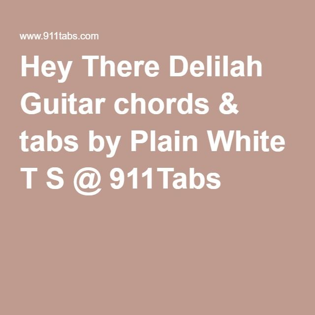 Hey There Delilah Guitar chords & tabs by Plain White T S @ 911Tabs ...