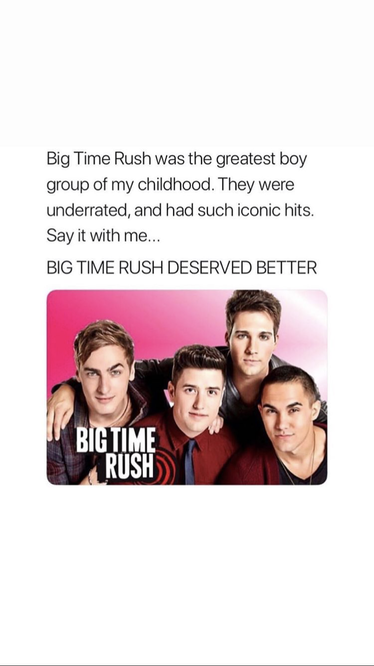 Big Time Rush Was My Whole Childhood I Knew Every Word In Every Single Episode And The Big Time Rush Movie Was Mine And My Br Big Time Rush Rush Movie