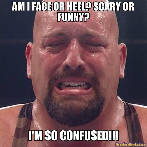 63cde4a911a91f2c66b8bc89382895e6 funny scary memes or heel? scary or funny? i'm so confused,Funny Confused Memes
