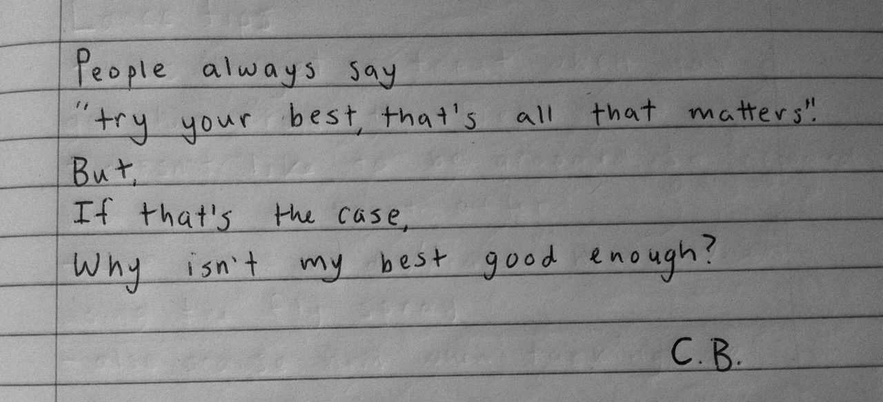 My best is never good enough for you why handwritten