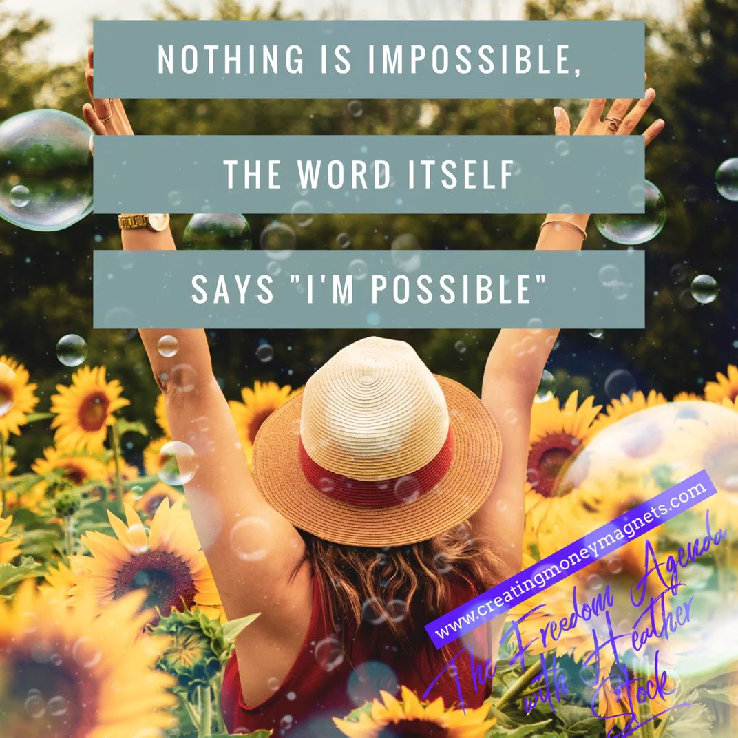Nothing Is Impossible The Word Itself Says I M Possible