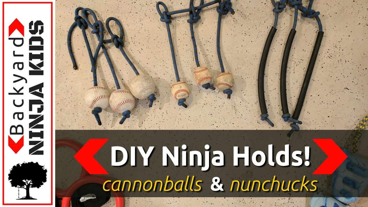 Make Your Own Ninja Warrior Cannonball And Nunchuck Holds For Nearly Free
