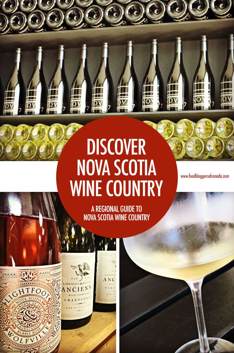 Your Guide To Nova Scotia Wine Country Italian Wine Wine Country Wine Drinkers