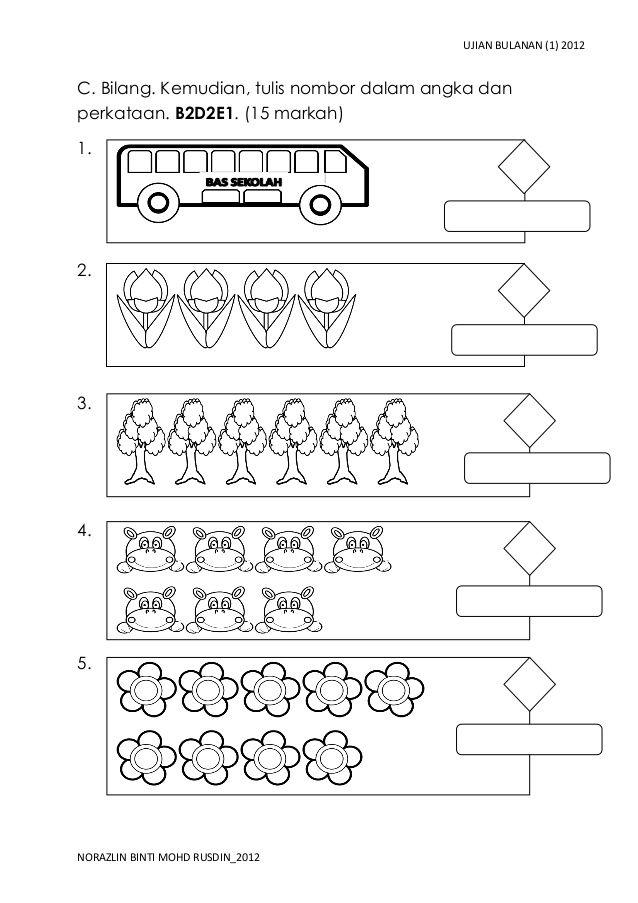 Ujian Bulanan 1 2012c Bilang Kemudian Tulis Nombor Dalam Angka Danperkataan B2d2e1 15 Kids Math Worksheets Math Exercises Kindergarten Math Worksheets