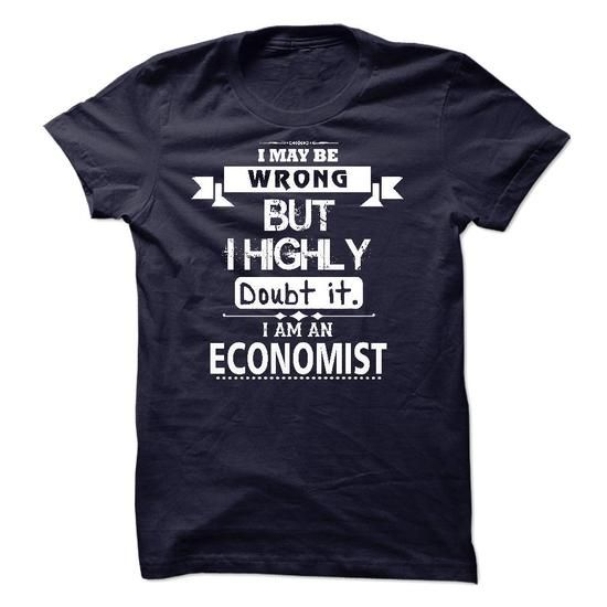 I am an Economist T-Shirts, Hoodies, Sweatshirts, Tee Shirts (23$ ==► Shopping Now!)