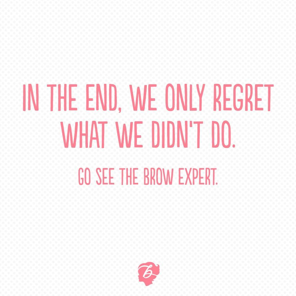 Benefit Knows Brows With Images Brow Quotes Esthetician Quotes Eyebrow Quotes