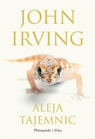 """John Irving, """"Aleja tajemnic"""", przeł. Magdalena Moltzan- Małkowska, Prószyński i S-ka, Warszawa 2016. 511 stron"""