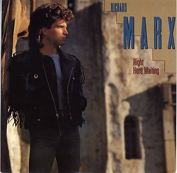 Review Of Richard Marx Right Here Waiting Richard Marx Richard Marx Songs Right Here Waiting