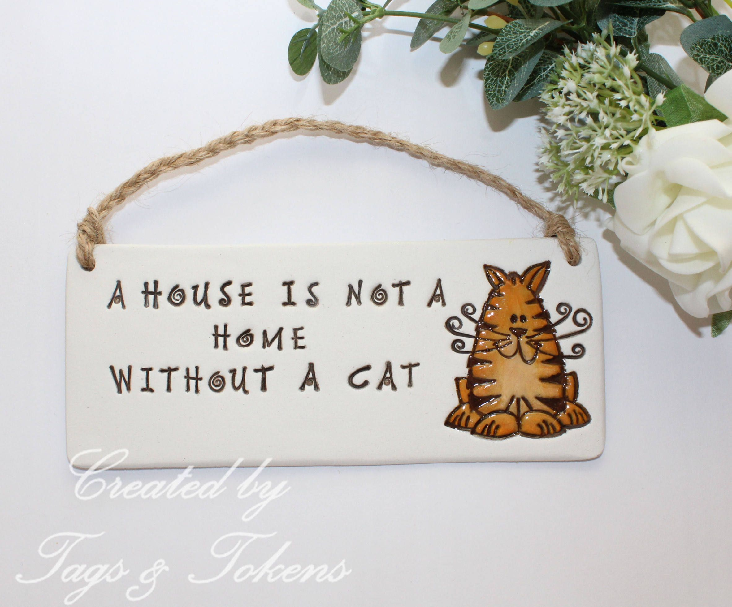 Hand Painted Clay Hanging A House Is Not A Home Without A Cat
