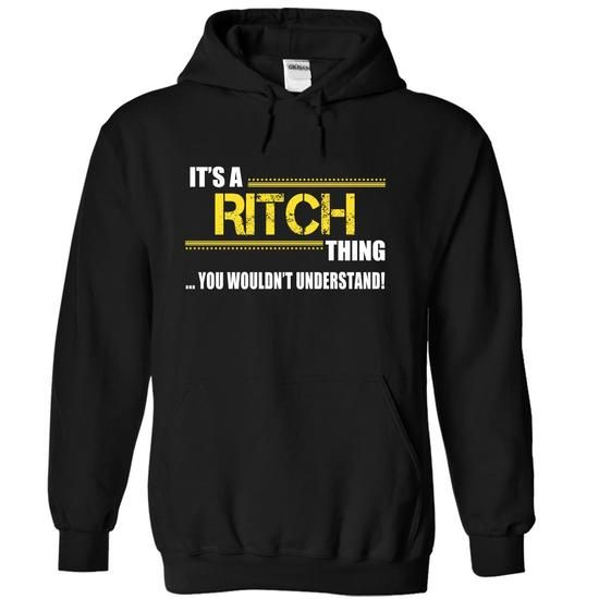 Its a RITCH Thing, You Wouldnt Understand! - #tshirt print #sweater weather. BUY IT => https://www.sunfrog.com/LifeStyle/Its-a-RITCH-Thing-You-Wouldnt-Understand-mpkymecyzl-Black-20924185-Hoodie.html?68278