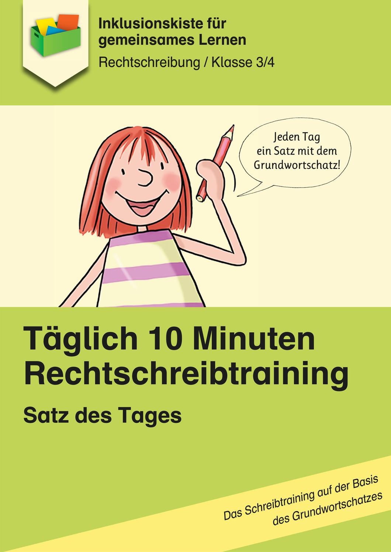 Taglich 10 Minuten Rechtschreibtraining Satz Des Tages Kl 3 4 Unterrichtsmaterial Im Fach Deutsch In 2020 Rechtschreibtraining Satz Des Tages Einfache Satze