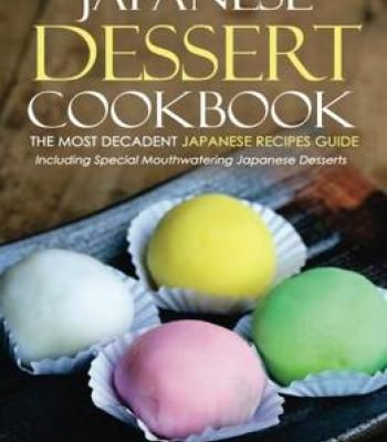 Japanese dessert cookbook the most decadent japanese recipes guide japanese dessert cookbook the most decadent japanese recipes guide pdf forumfinder Images